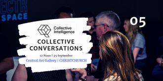 Collective Conversations 05 - Christchurch