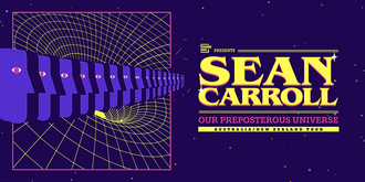 Our Preposterous Universe with Sean Carroll [Brisbane]