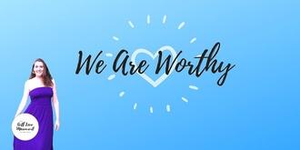 We Are Worthy // Tasmania