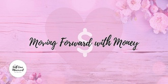Moving Forward with Money