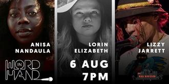 Word in Hand Aug: Anisa Nandaula, Lorin Elizabeth & Lizzy Jarrett