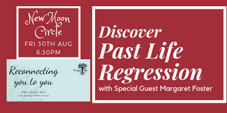 Bayside Red Tent New Moon Circle- About Past Life Regression with Mags Foster