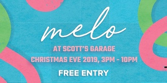 Melo at Scott's Garage (FREE ENTRY)