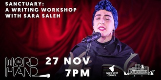 Word in Hand presents Sanctuary: a writing workshop with Sara Saleh