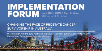 Changing the Face of Prostate Cancer Survivorship in Australia - Implementation Forum 2019