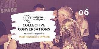 Collective Conversations 06 - Dunedin