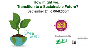 Cancelled ::: How might we...transition to a sustainable future?