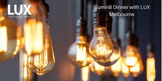 Illumin8 Dinner with LUX