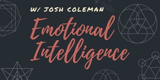 Emotional Intelligence Workshop w/ Josh Coleman
