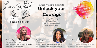 Unlock your Courage- Love What You Do Melbourne Event