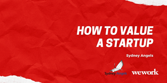 Sydney Angels How to Value a Startup