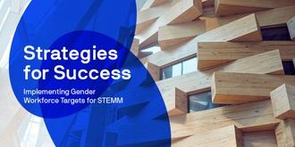 Strategies for Success: Implementing Gender Workforce Targets in STEMM
