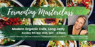 Fermentation Masterclass at Modern Organic Cafe, Long Jetty