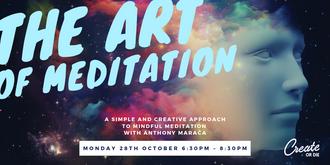 The Art of Meditation - 28th October