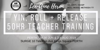 Yin, Roll and Release 50hr Certified Training PERTH June 28 - Aug 4 2019 including The Roll Model® Method