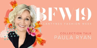 Ballantynes Fashion Week 19: Collection Talk - Paula Ryan