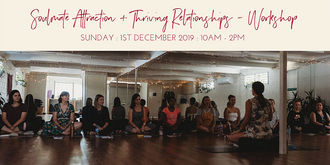 Soulmate Attraction + Thriving Relationships - December Workshop