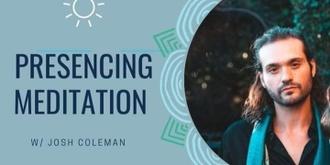 Presencing Meditation w/ Josh Coleman