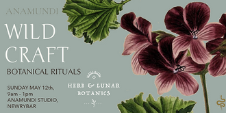 WILD CRAFT : BOTANICAL RITUALS