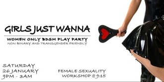 Girls Just Wanna Sat January 26th 2019 - Women's play night and workshop (trans, female identifying and non-binary friendly)