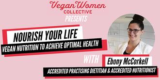 Nourish your life: Vegan Nutrition to achieve optimal health