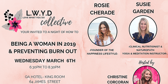 LWYD (Love What You Do Collective) March Event - Being a woman in 2019 & Preventing Burnout
