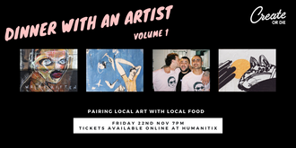Dinner with an Artist - Volume 1 - Foodies & Art lovers unite!