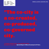 The co-city is co-created, co-produced, co-governed