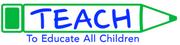 Logo of To Educate All Children: TEACH