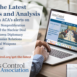 Get the latest on arms control through the Arms Control Association's email alerts.